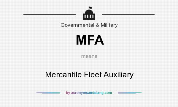 What does MFA mean? It stands for Mercantile Fleet Auxiliary