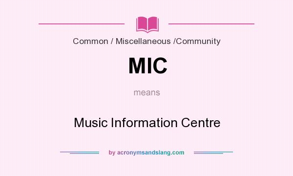 What does MIC mean? It stands for Music Information Centre