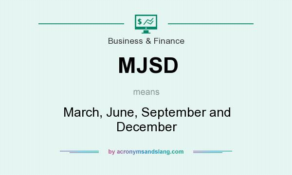 What does MJSD mean? It stands for March, June, September and December