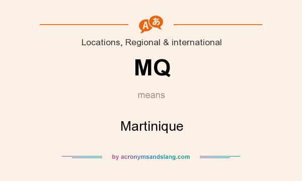 What does MQ mean? It stands for Martinique