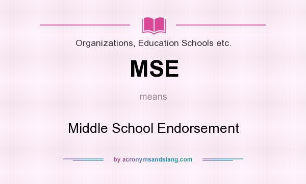 What does MSE mean? It stands for Middle School Endorsement