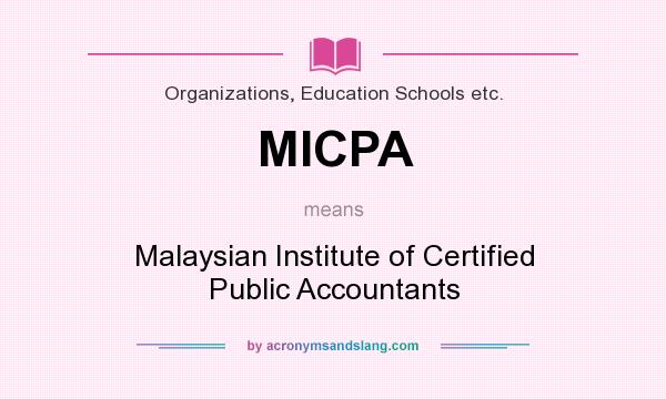 What does MICPA mean? It stands for Malaysian Institute of Certified Public Accountants