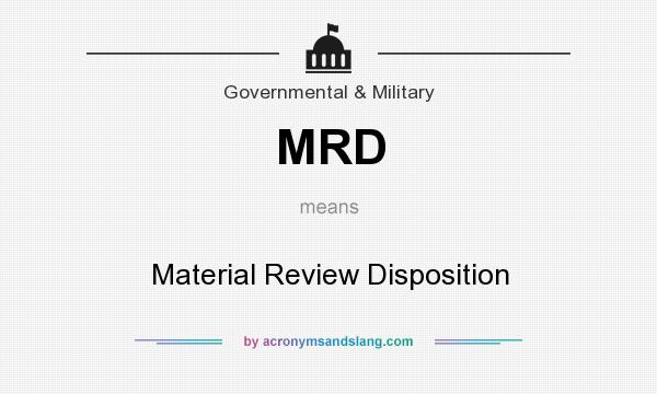 What does MRD mean? It stands for Material Review Disposition