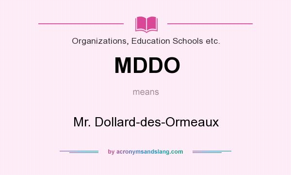 What does MDDO mean? It stands for Mr. Dollard-des-Ormeaux