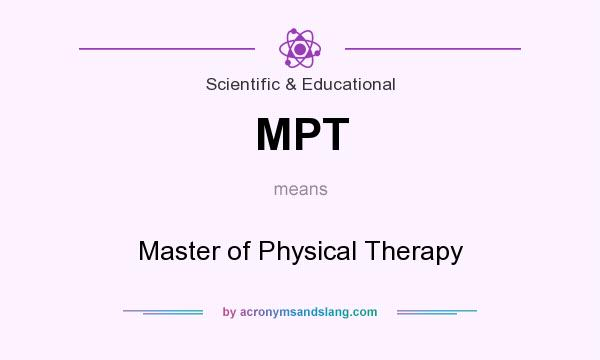 What does MPT mean? It stands for Master of Physical Therapy