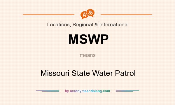 What does MSWP mean? It stands for Missouri State Water Patrol