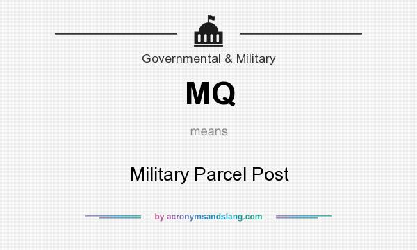 What does MQ mean? It stands for Military Parcel Post