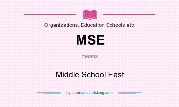 What does MSE mean? It stands for Middle School East