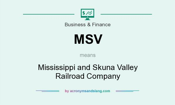 What does MSV mean? It stands for Mississippi and Skuna Valley Railroad Company