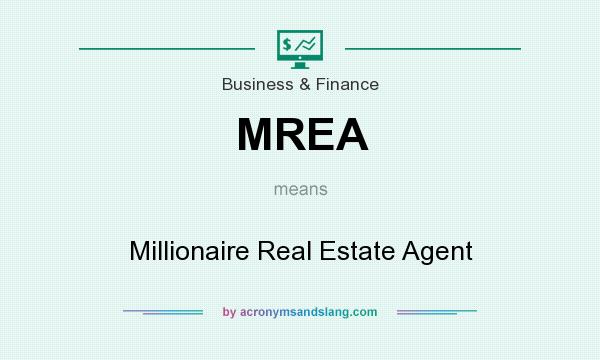 What does MREA mean? It stands for Millionaire Real Estate Agent
