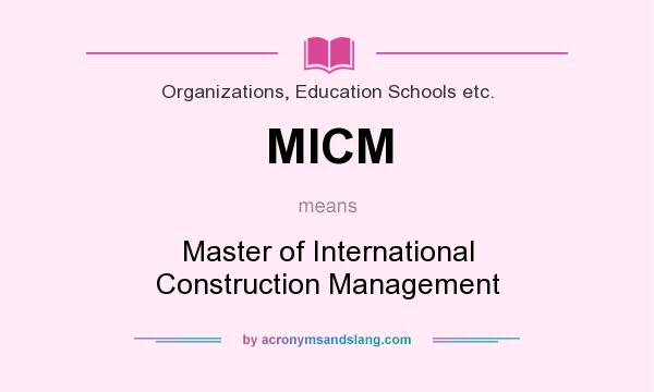 What does MICM mean? It stands for Master of International Construction Management
