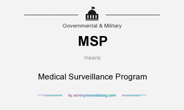 What does MSP mean? It stands for Medical Surveillance Program