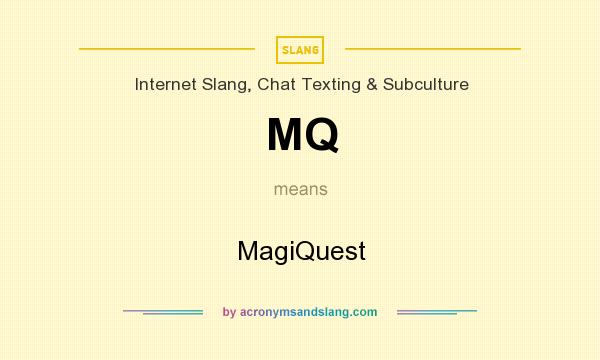 What does MQ mean? It stands for MagiQuest