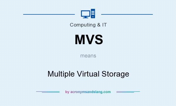 What does MVS mean? It stands for Multiple Virtual Storage