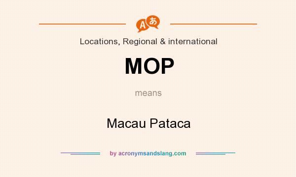 What does MOP mean? It stands for Macau Pataca