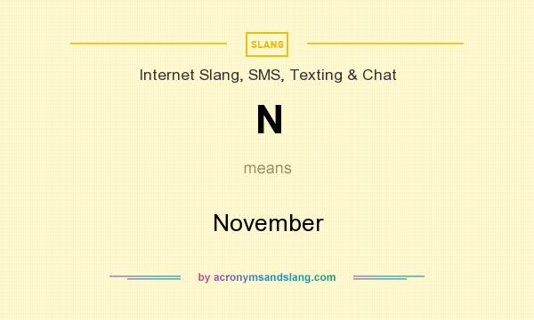 What does N mean? It stands for November
