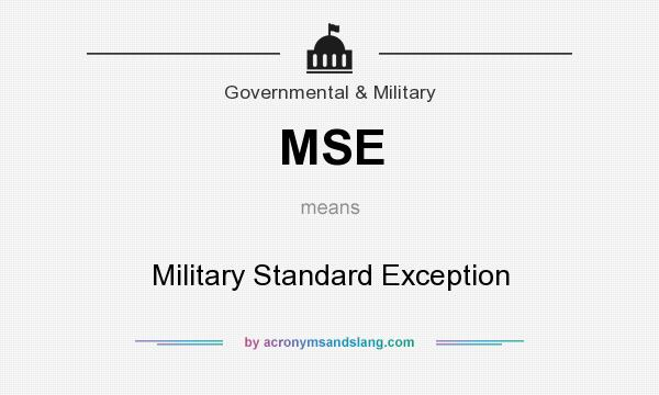 What does MSE mean? It stands for Military Standard Exception