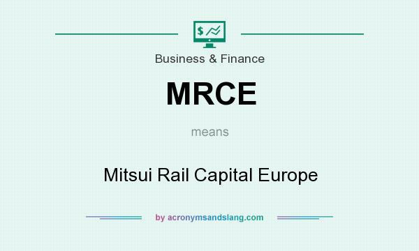 What does MRCE mean? It stands for Mitsui Rail Capital Europe