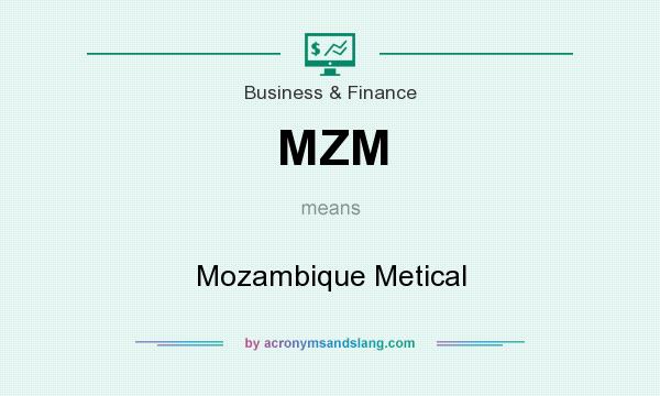 What does MZM mean? It stands for Mozambique Metical