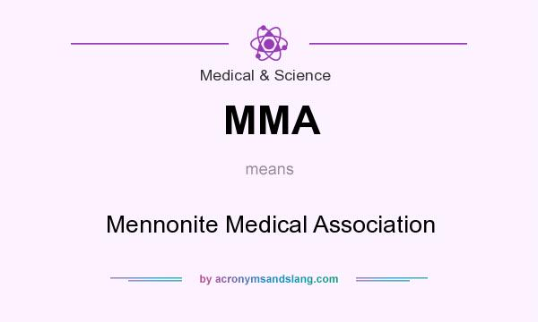 What does MMA mean? It stands for Mennonite Medical Association
