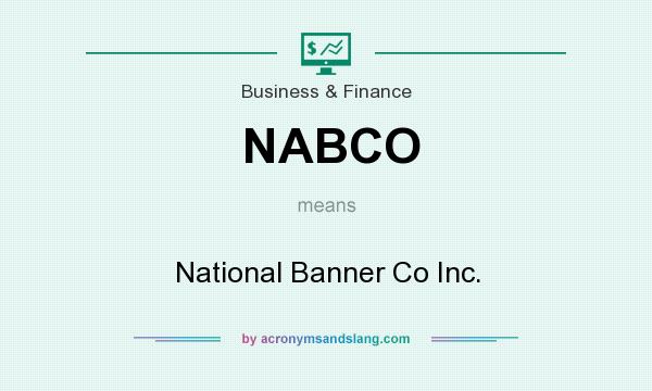 What does NABCO mean? It stands for National Banner Co Inc.