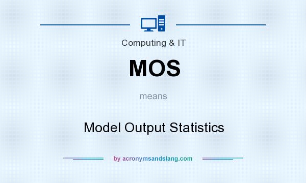 What does MOS mean? It stands for Model Output Statistics