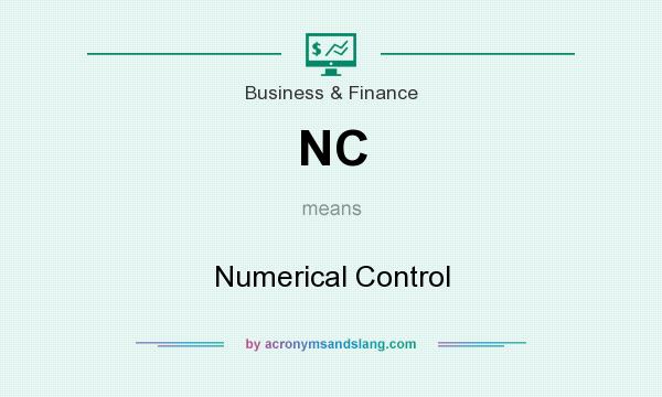 What does NC mean? It stands for Numerical Control