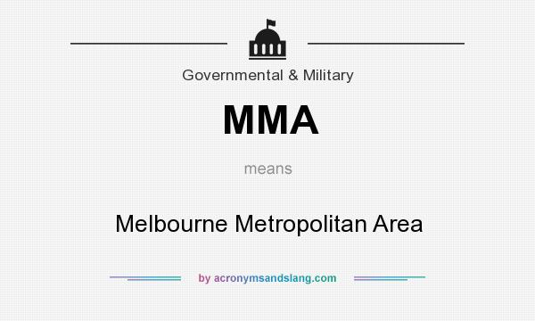 What does MMA mean? It stands for Melbourne Metropolitan Area