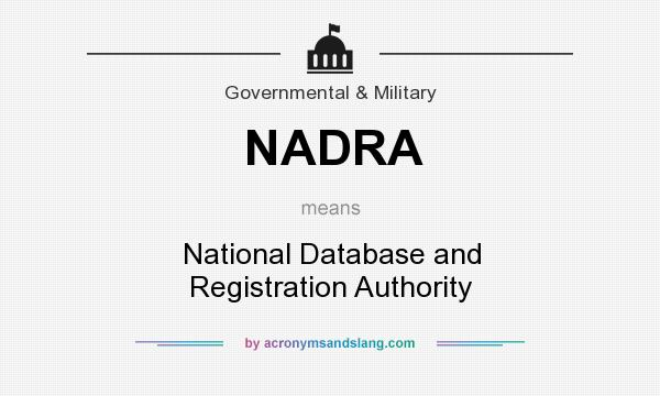 What does NADRA mean? It stands for National Database and Registration Authority