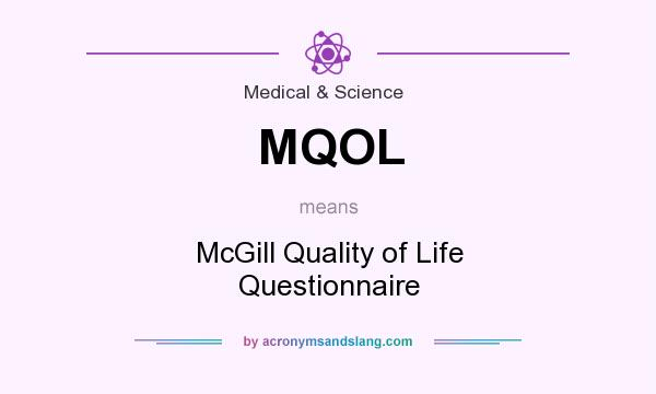 What does MQOL mean? It stands for McGill Quality of Life Questionnaire