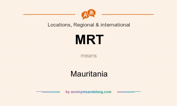What does MRT mean? It stands for Mauritania