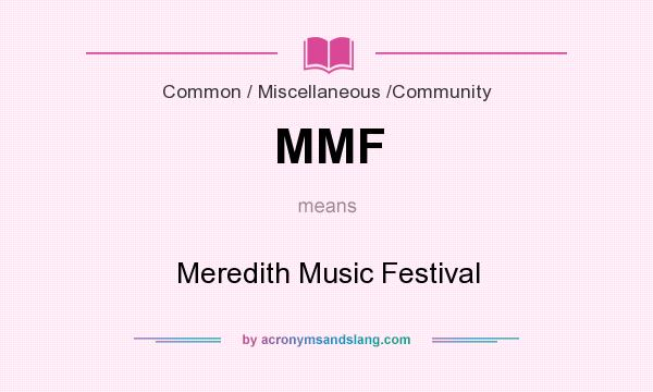 What does MMF mean? It stands for Meredith Music Festival