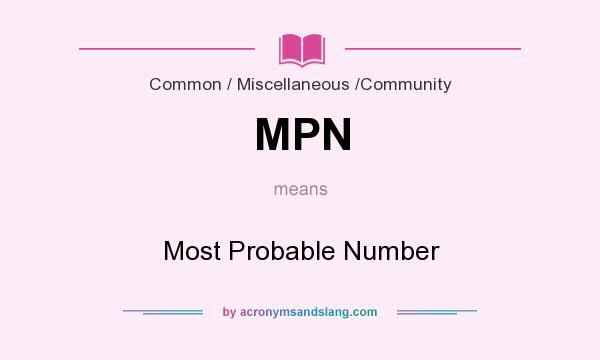 What does MPN mean? It stands for Most Probable Number