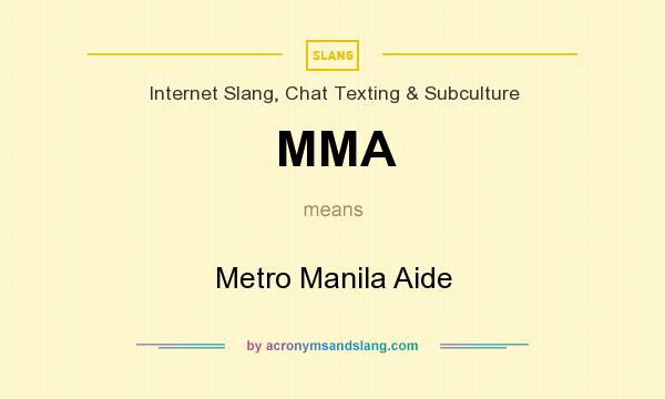 What does MMA mean? It stands for Metro Manila Aide