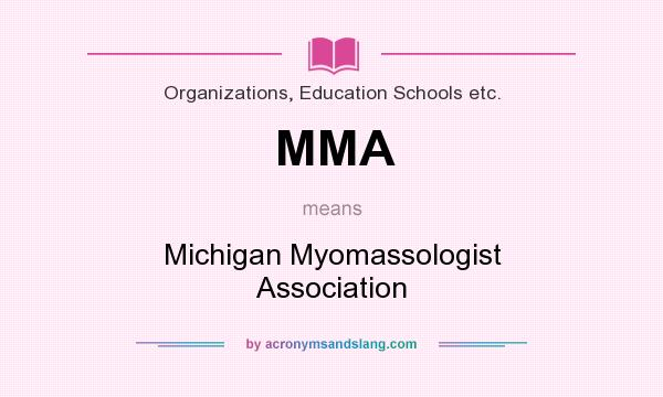 What does MMA mean? It stands for Michigan Myomassologist Association