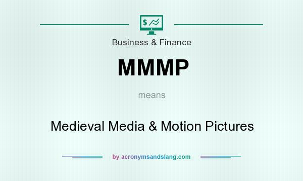 What does MMMP mean? It stands for Medieval Media & Motion Pictures