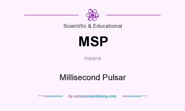 What does MSP mean? It stands for Millisecond Pulsar
