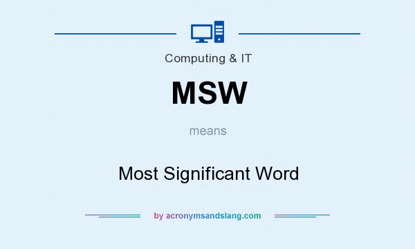 What does MSW mean? It stands for Most Significant Word