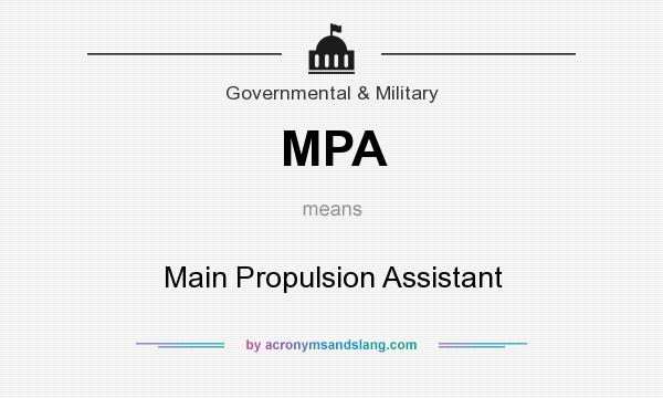What does MPA mean? It stands for Main Propulsion Assistant