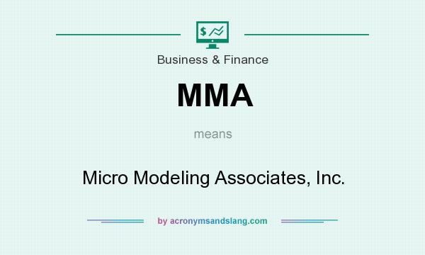 What does MMA mean? It stands for Micro Modeling Associates, Inc.