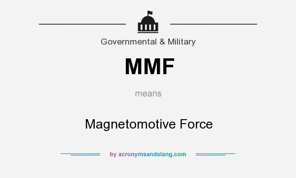 What does MMF mean? It stands for Magnetomotive Force