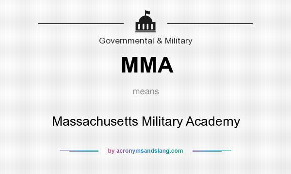 What does MMA mean? It stands for Massachusetts Military Academy
