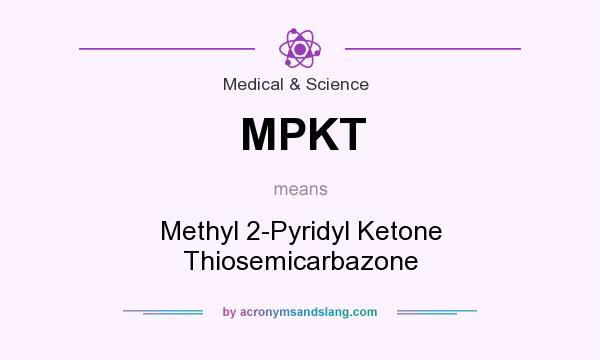 What does MPKT mean? It stands for Methyl 2-Pyridyl Ketone Thiosemicarbazone