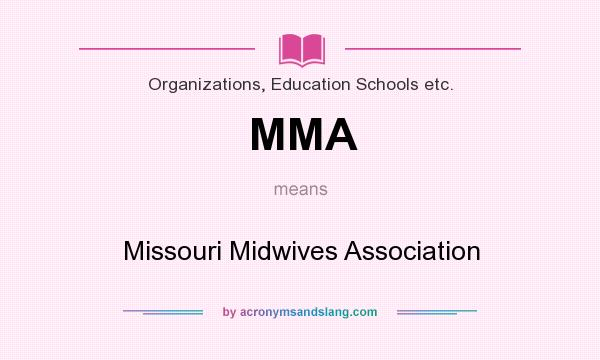 What does MMA mean? It stands for Missouri Midwives Association