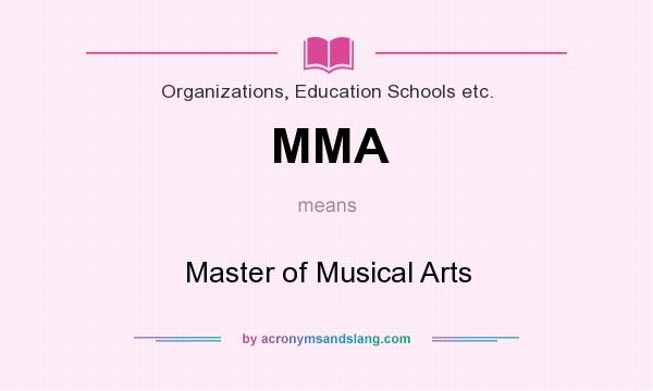What does MMA mean? It stands for Master of Musical Arts