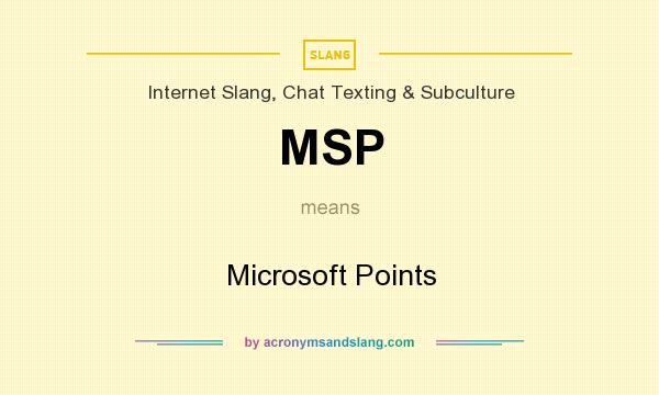 What does MSP mean? It stands for Microsoft Points