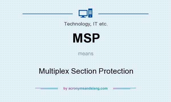 What does MSP mean? It stands for Multiplex Section Protection