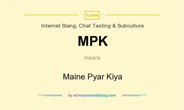 What does MPK mean? It stands for Maine Pyar Kiya