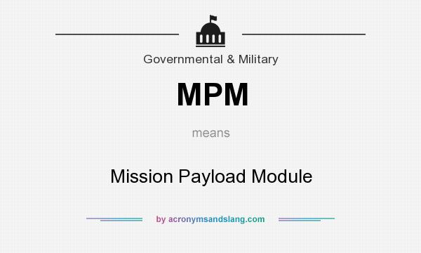 What does MPM mean? It stands for Mission Payload Module