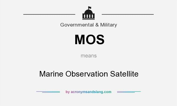 What does MOS mean? It stands for Marine Observation Satellite